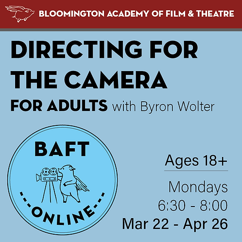DIRECTING FOR THE CAMERA with Byron Wolter