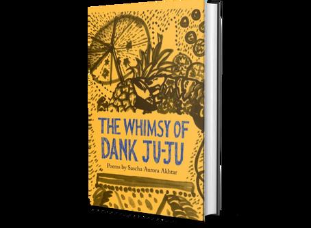 Blog Tour: The Whimsy of Dank Ju-Ju by Sascha Aurora Akhtar