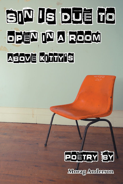 Sin Is Due To Open In A Room Above Kitty's by Morag Anderson