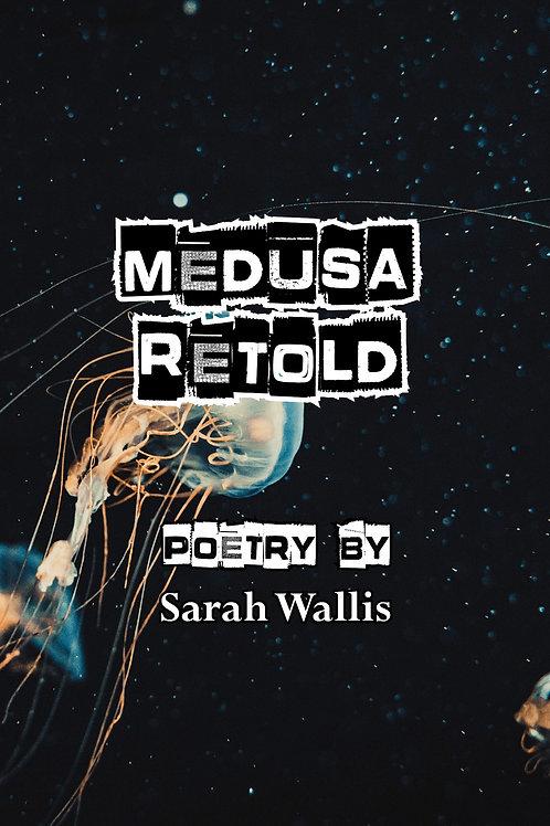 Medusa Retold by Sarah Wallis