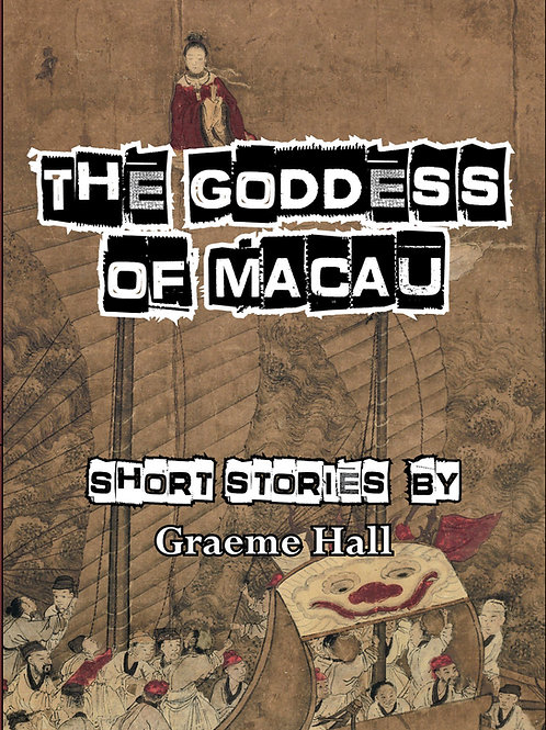 EBOOK: The Goddess of Macau by Graeme Hall