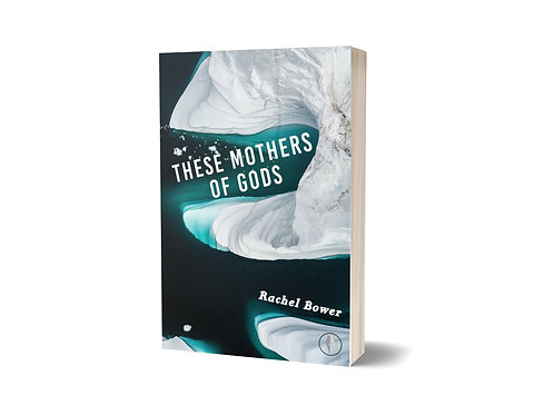 EBOOK: These Mothers of Gods by Rachel Bower