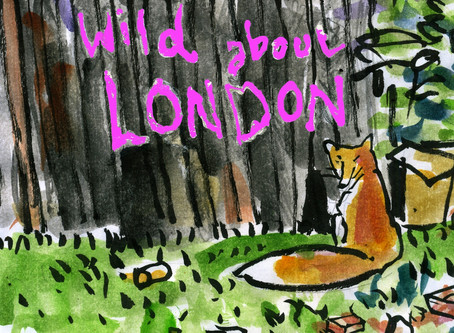 'Wild about London' by Will Hatchett and Tim Sanders.