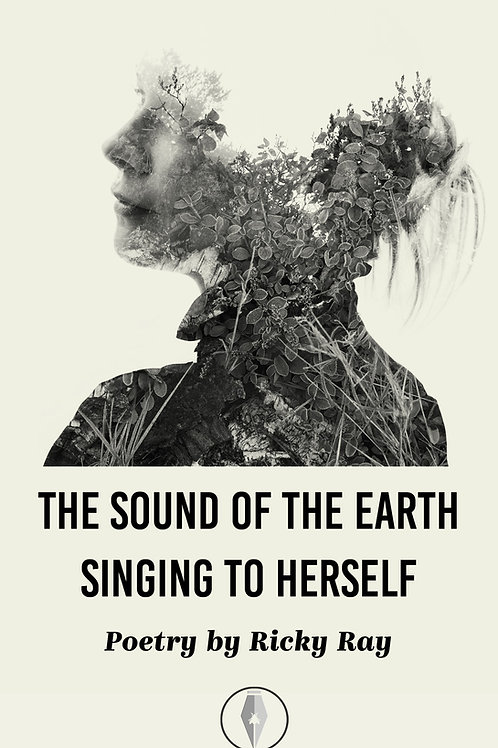 The Sound of the Earth Singing to Herself
