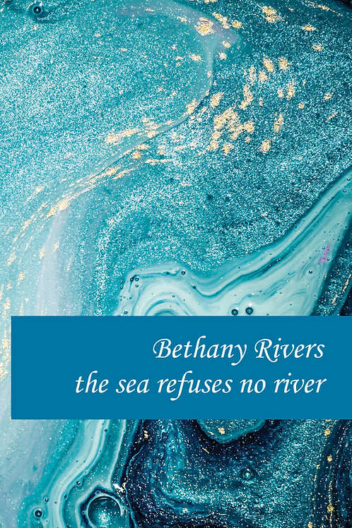 the sea refuses no river by Bethany Rivers (ebook)