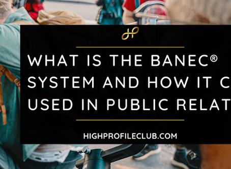 What Is The BANEC® System and How It Can Be Used In Public Relations