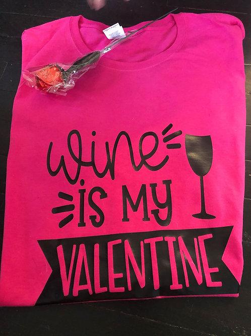 Wine is my valentine tee shirt