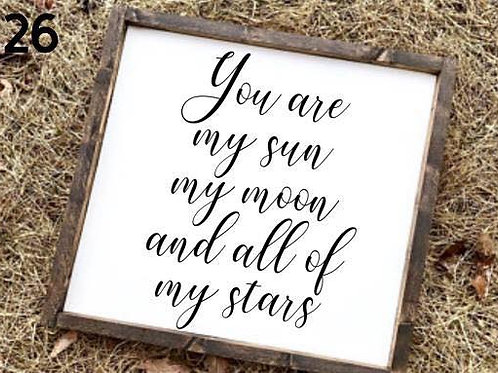 You are my sun, moon and stars