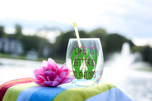 Life Is Better In Flip- FLops wine glass