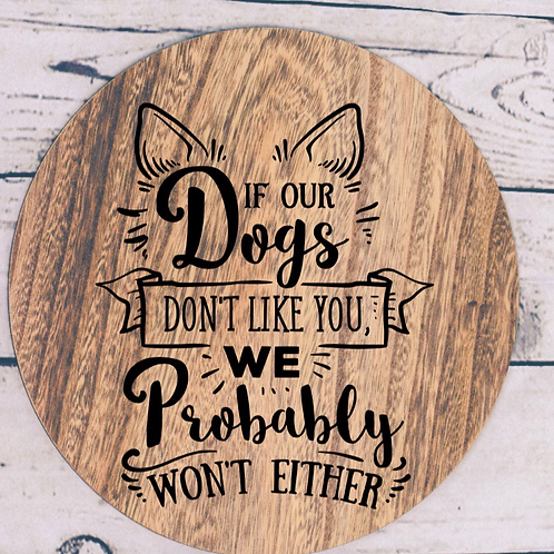 Dogs don't like you sign