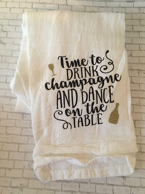 Time to drink champagne and dance on the table kitchen towel