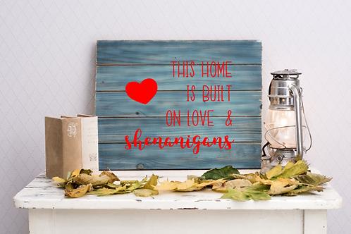 Love & Shenanigans Sign