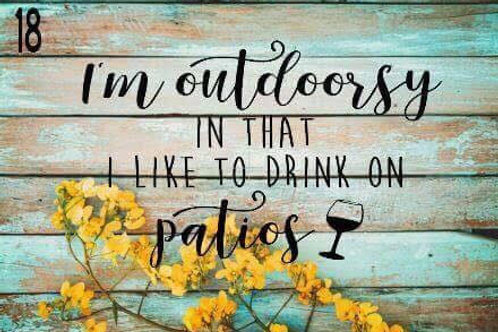 I'm outdoorsy in that I like to drink on patios