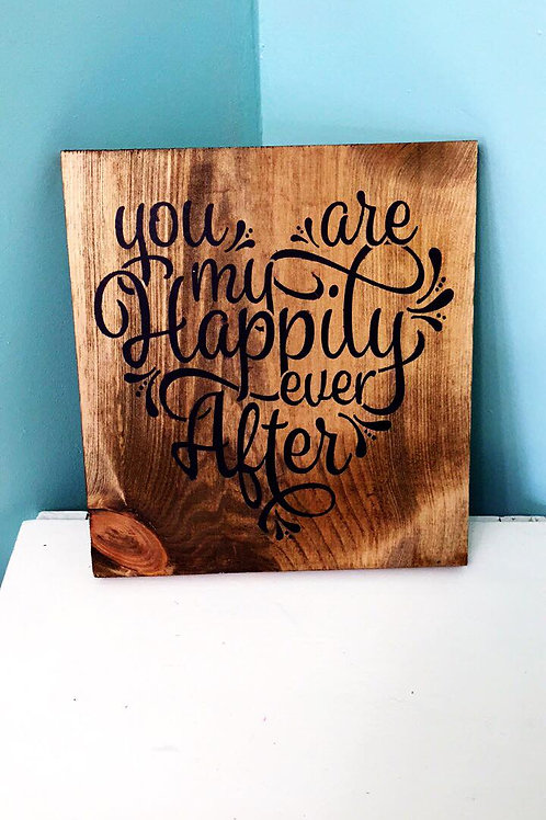 You are my happily ever aftersign