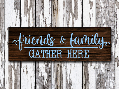 Friends & family sign