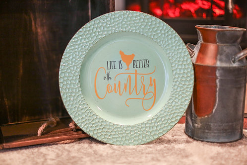 """"""" LIFE IS BETTER IN THE COUNTRY"""" CHARGER PLATE"""