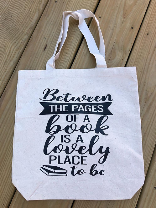 """Between the pages of a book is a lovely place to be"" Tote Bag"