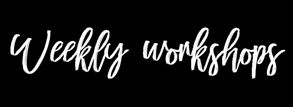 Weekly Workshops.png