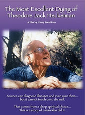 The Most Excellent Dying of Theodore Jack Heckleman a film by Nancy Jewel Poer and documentary on conscious dying.