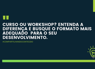 Curso ou workshop? Entenda a diferença e busque o formato mais adequado  para o seu desenvolvimento.