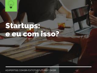 Startups: e eu com isso?