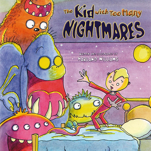 KIDS BOOK - THE KID WITH TOO MANY NIGHTMARES