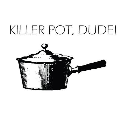 KILLER POT, DUDE - T-SHIRT