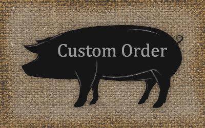 Custom Order Pork - Half or Whole