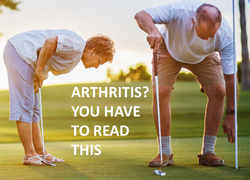 ARTHRITIS YOU HAVE TO READ THIS