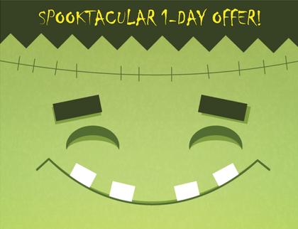 Spooktacular 1-Day Offer! 50% off...