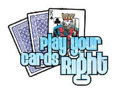 PLAY YOUR CARDS RIGHT, EVERY SUNDAY AT T