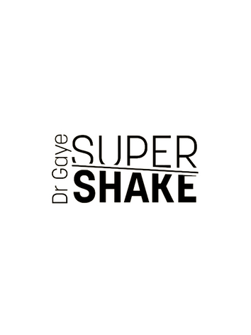 Dr Gaye Super Shakes