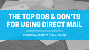 """The Top """"DOs & DON'Ts"""" for using Direct Mail to Drive Retail Traffic"""
