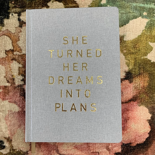 Journal | She Turned Her Dreams Into Plans