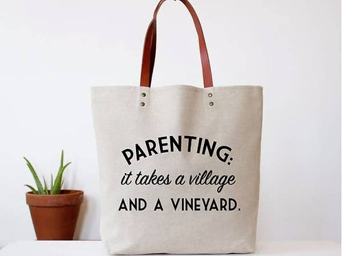 """Parenting: it takes a village and a vineyard"" Tote"