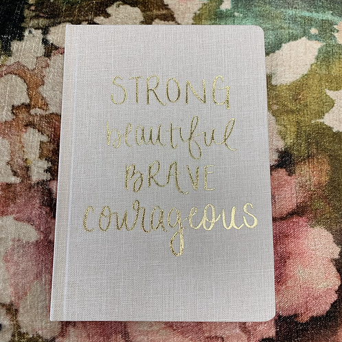 Journal   Strong Beautiful Brave Courageous