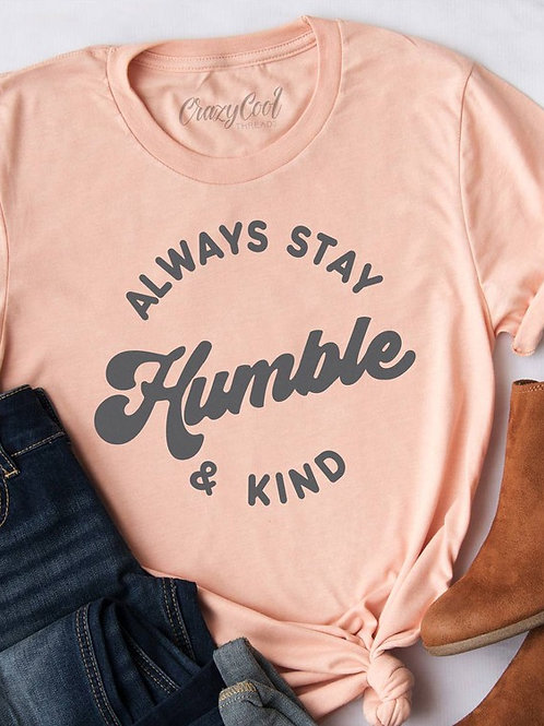 Always Stay Humble & Kind T-shirt