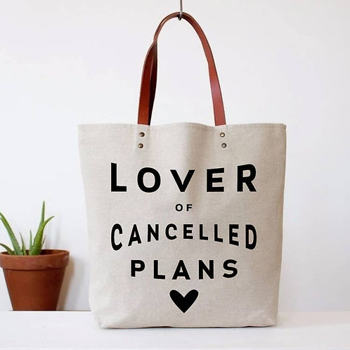 """""""Lover of cancelled plans"""" Tote"""