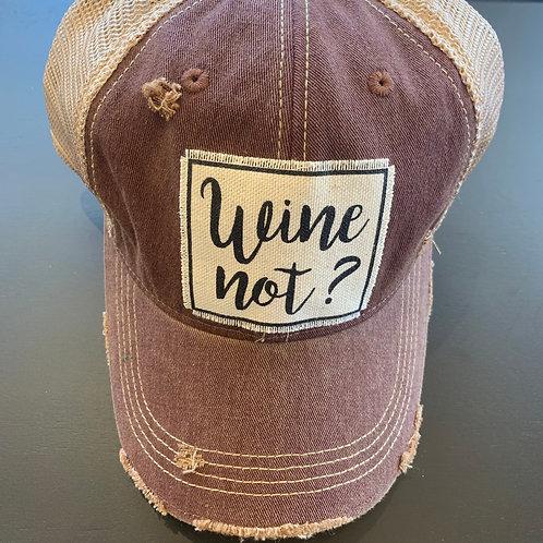 Wine Not? Baseball Cap