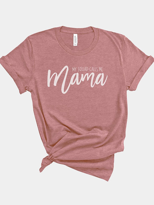 My Squad Calls Me Mama T-shirt