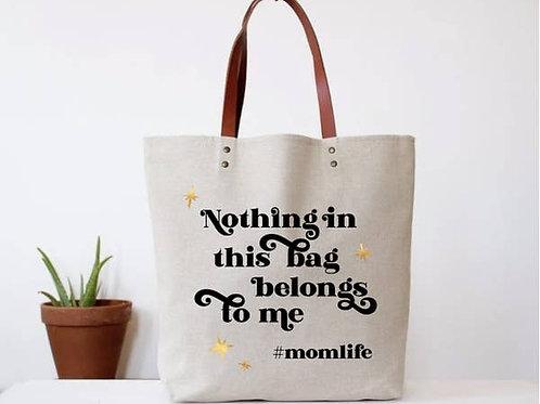 """""""Nothing in this bag belongs to me"""" Tote"""
