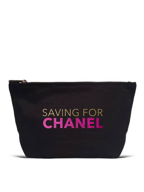 """Saving for Chanel"""