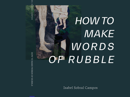 NEW POETRY FROM ISABEL SOBRAL CAMPOS BRINGS LIFE TO THE WRECKAGE OF ENVIRONMENTAL COLLAPSE