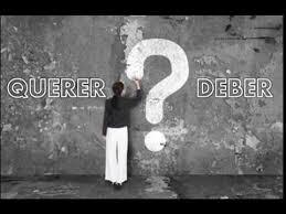 EL QUERER Y EL DEBER