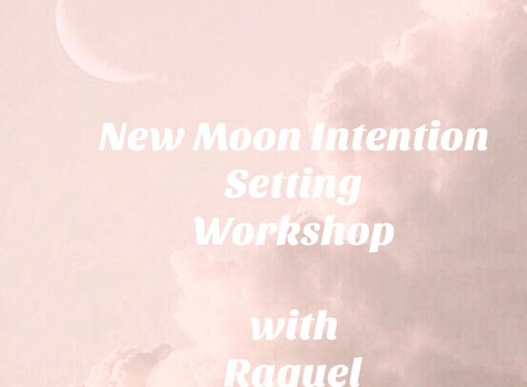New Moon/New Year Intention Setting Workshop