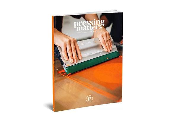 Issue 12 - Pressing Matters Magazine