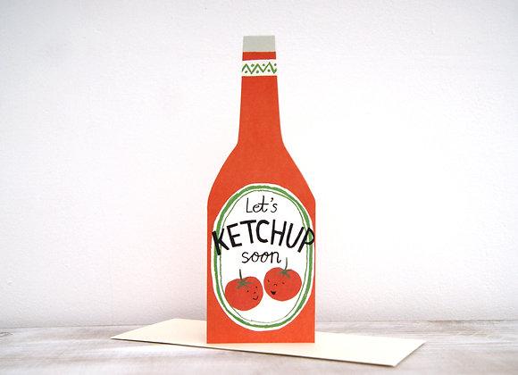 Lets Ketchup Soon Card