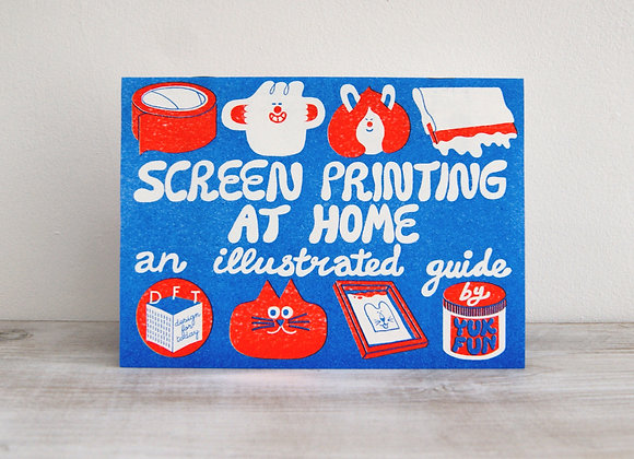 Screen Printing At Home, Riso Printed Guide