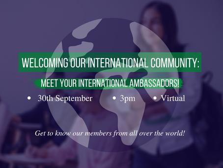 WELCOMING OUR INTERNATIONAL COMMUNITY: meet our international ambassadors
