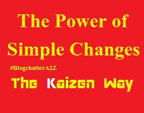 Welcome! Simple skills or changes that empower us not just in our work life but also in daily, personal, and other trivial matters. We learn to get and keep things on track, make the best use of time and resources, and achieve our goals. #powerofsimplechanges #SilkenScribblings #lifeskills #BlogchatterA2Z